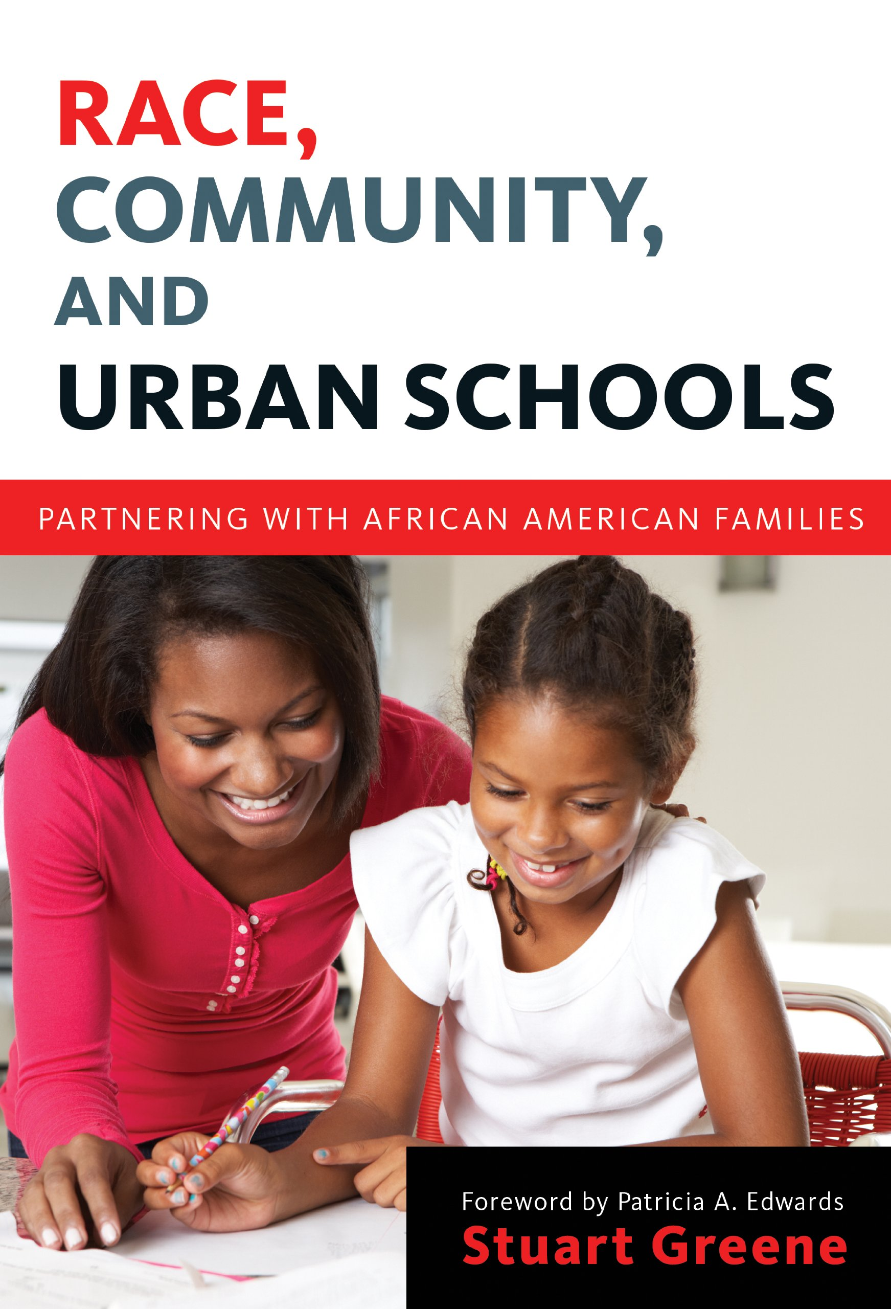 Download Race, Community, and Urban Schools: Partnering with African American Families (Language and Literacy Series) PDF