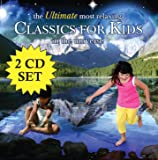 The Ultimate Most Relaxing Classics For Kids In The Universe [2