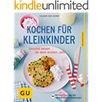 Kochen für Kleinkinder: Gesund essen ab dem ersten Jahr (GU KüchenRatgeber)