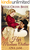 Mail Order Bride: Her Montana Outlaw: (Historical Western Clean Romance Short Stories)