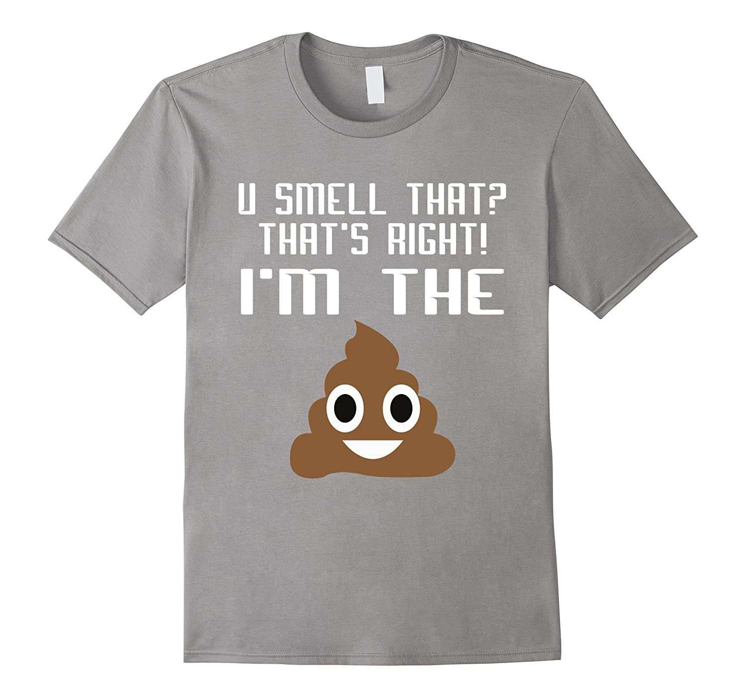 You smell that? Im the Poop Emoji Funny T-shirt-RT