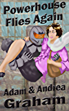 Powerhouse Flies Again (The Adventures of Powerhouse Book 1)