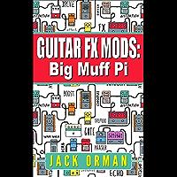 Guitar FX Mods: Big Muff Pi