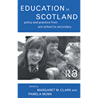 Education in Scotland: Policy and Practice from Pre-School to Secondary (English Edition)