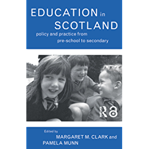 Education in Scotland: Policy and Practice from Pre-School to Secondary