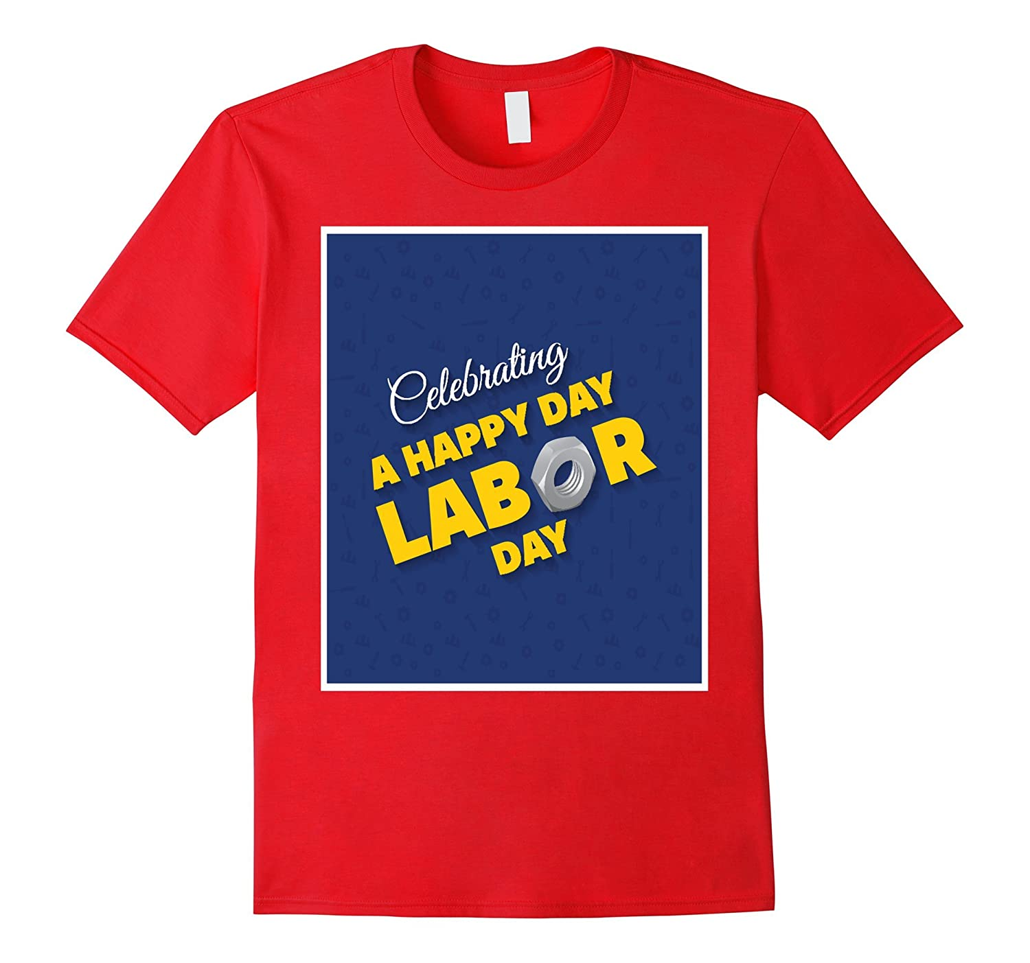Celebrating A Happy Day Labor Day T-Shirt-BN
