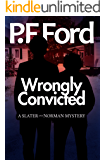 Wrongly Convicted (Slater and Norman Mystery Series Book 12)