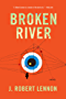 Broken River: A Novel