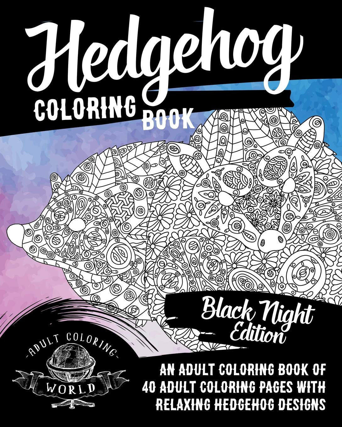 hedgehog coloring book an adult coloring book of 40 adult coloring pages with relaxing hedgehog designs pet coloring books volume 2