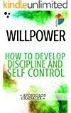 Willpower: How To Develop Discipline And Self Control (Social Skills) (English Edition)