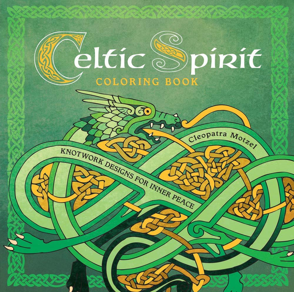 Celtic Spirit Coloring Book Knotwork Designs For Inner Peace Serene Cleopatra Motzel 9781454918950 Amazon Books