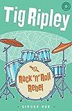 Rock 'n' Roll Rebel (Tig Ripley)