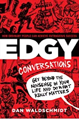 Edgy Conversations: How Ordinary People Can Achieve Outrageous Success Paperback