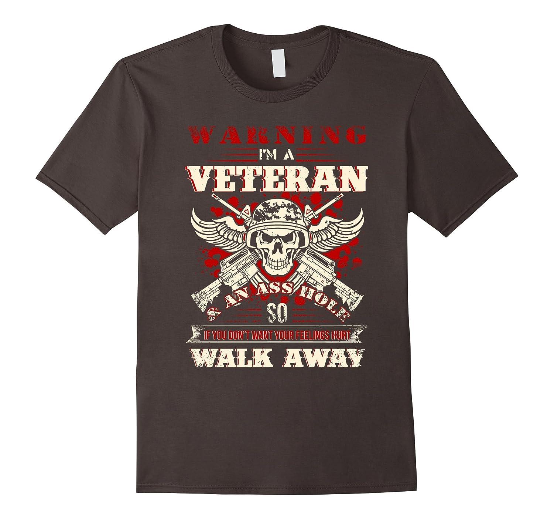 Warning i'm a veteran walk away T-shirt