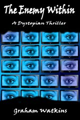 The Enemy Within: A Dystopian Thriller Kindle Edition