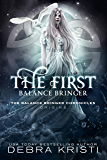The First Balance Bringer: A Balance Bringer Origins Story (The Balance Bringer Chronicles)