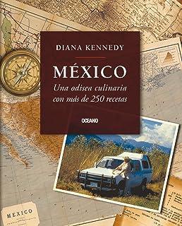 México: Una odisea culinaria con más de 250 recetas (Cocina) (Spanish Edition