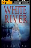 White River: A Novel