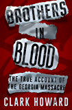 Brothers in Blood: The True Account of the Georgia Massacre
