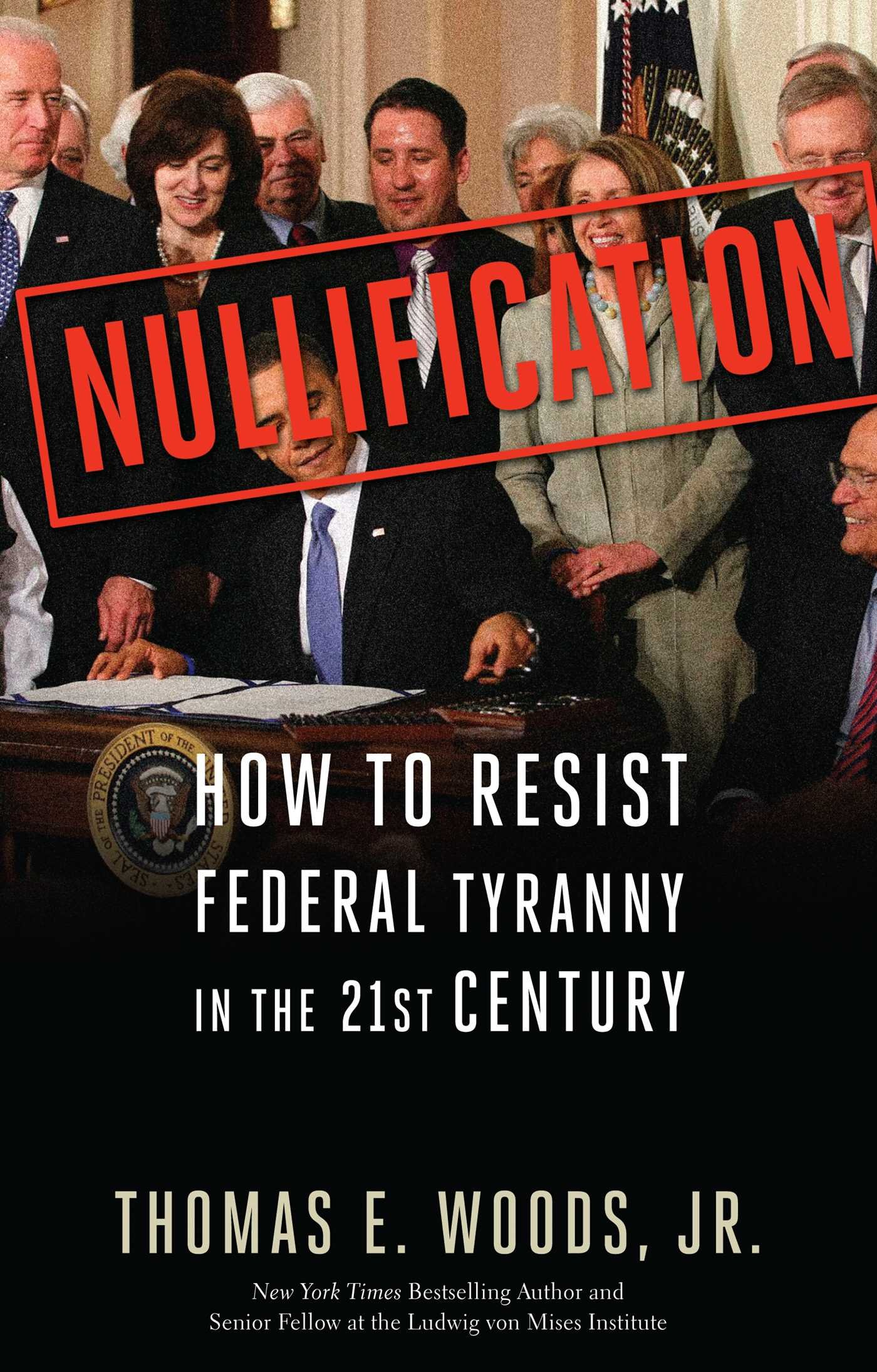 Nullification: How to Resist Federal Tyranny in the 21st Century: Thomas E.  Woods: 9781596981492: Amazon.com: Books