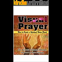 Visual Prayer: How to Create a Spiritual Vision Board (English Edition)