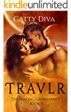 Travlr (The Mating Games series Book 2)