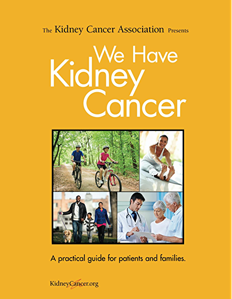 We Have Kidney Cancer 2017 A Practical Guide For Patients And Families Ebook Bro William Amazon Ca Kindle Store