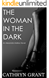 The Woman In the Dark: (A Psychological Suspense Novel) (Alexandra Mallory Book 7)