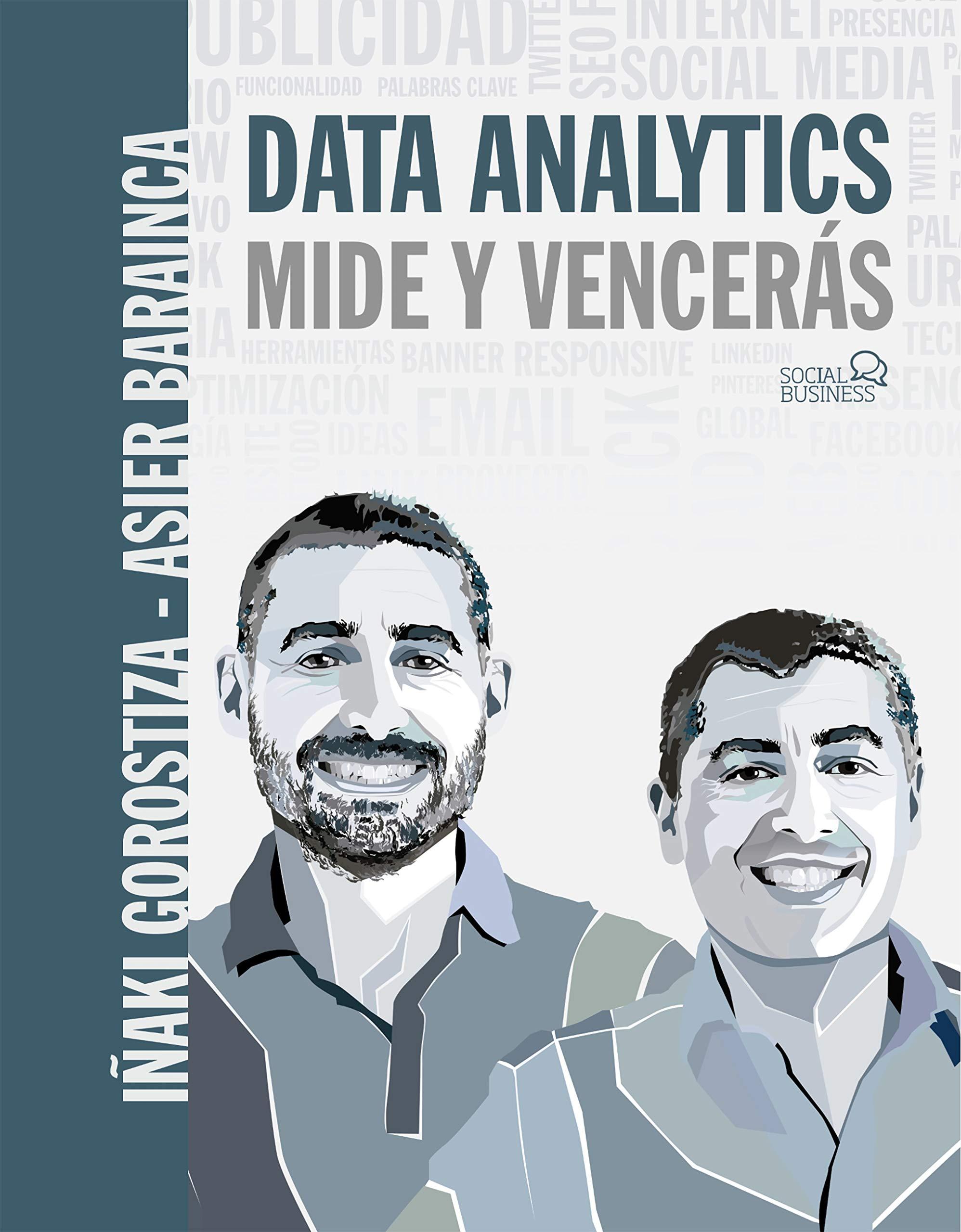 Data Analytics. Mide y Vencerás (SOCIAL MEDIA) por Iñaki Gorostiza Esquerdeiro