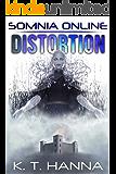 Distortion (Somnia Online Book 5)