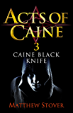 Caine Black Knife: Book 3 of the Acts of Caine