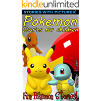 Super Mega Pokemon Short Stories Collection: Join Pikachu, Bulbasaur, Squirtle and so many more friends! (Illustrated Short Stories Bundle Book 1)