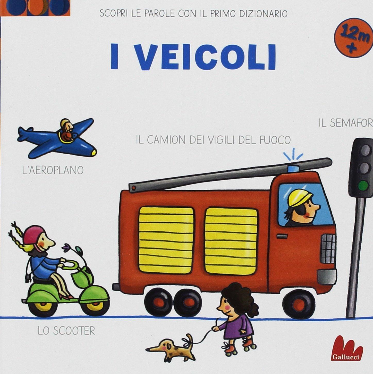 I Veicoli Scopri Le Parole Con Il Primo Dizionario Amazoncouk