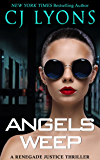 ANGELS WEEP: a Renegade Justice Thriller featuring Morgan Ames (Renegade Justice Thrillers Book 3)