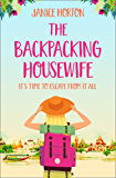 The Backpacking Housewife: Escape around the world with this feel good novel about second chances! (The Backpacking Housewife, Book 1)