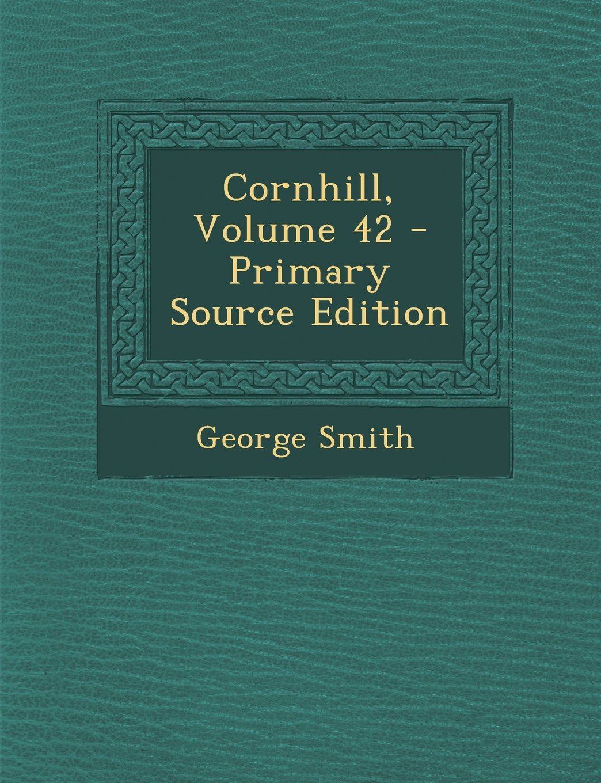 Cornhill, Volume 42 - Edizione Fonte Primaria