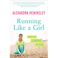 Running Like a Girl: Notes on Learning to Run (English Edition)