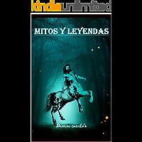Mitos y Leyendas: 30 mitos y leyendas