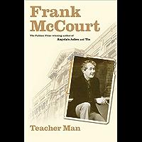 Teacher Man: A Memoir (The Frank McCourt Memoirs) (English Edition)