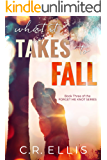What it Takes to Fall (Forget Me Knot Series Book 3)