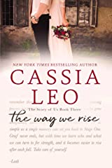 The Way We Rise (The Story of Us Book 3) Kindle Edition