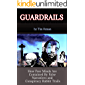 GuardRails: How Free Minds Are Contained By False Narratives and  Conspiracy Rabbit Trails