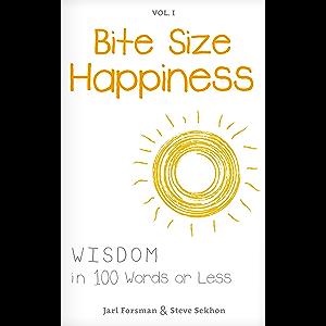 Bite Size Happiness: Volume 1
