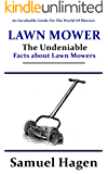 Lawn Mower: The Undeniable Facts about Lawn Mowers (English Edition)