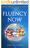 Fluency Now: How to speak any language fluently in 6 months