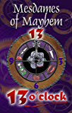 13 O'Clock (Mesdames of Mayhem Crime Anthologies Book 2)