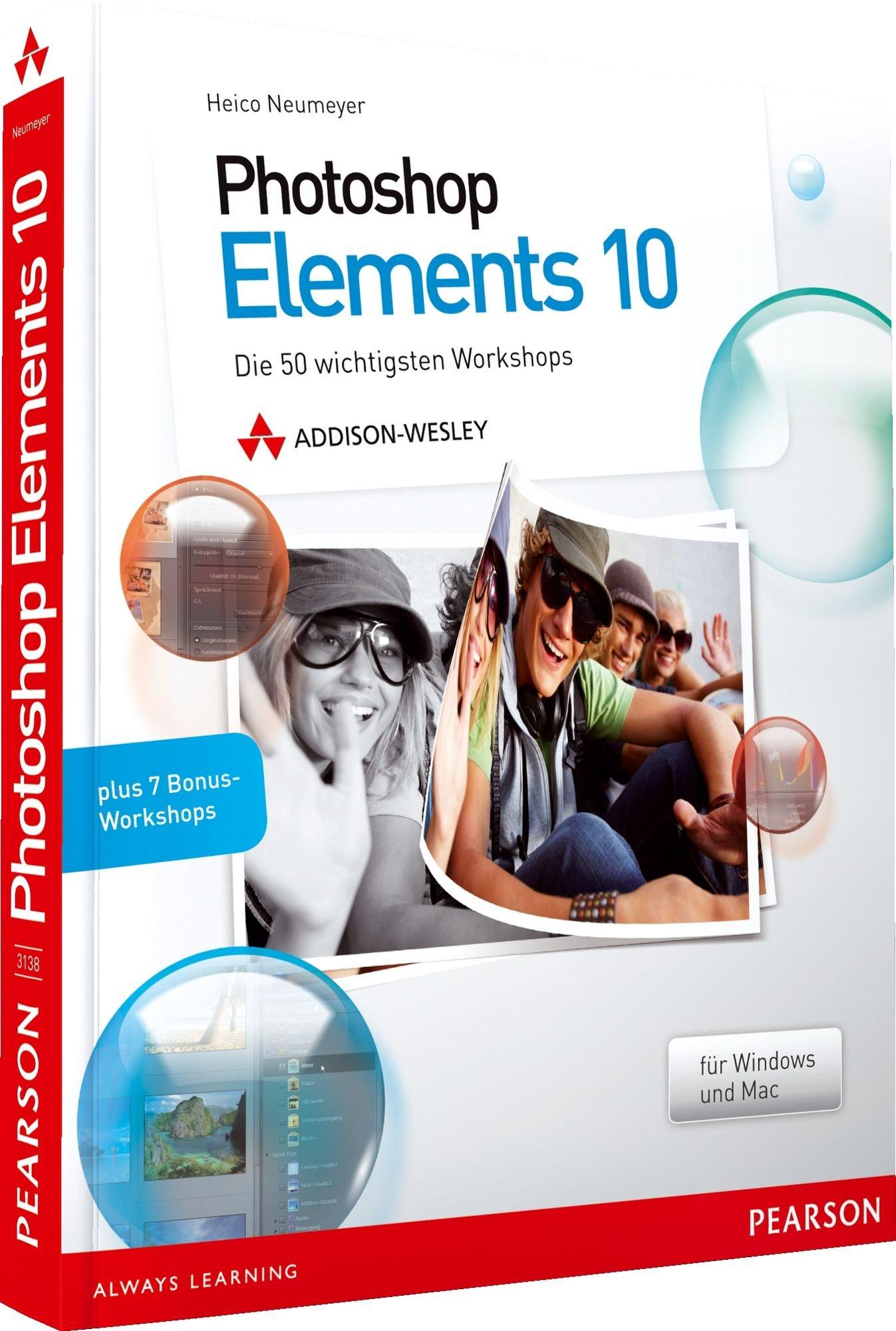 Photoshop Elements 10 - Die 50 wichtigsten Workshops (DPI Grafik) Taschenbuch – 1. Januar 2012 Heico Neumeyer Addison-Wesley Verlag 3827331382 21235813