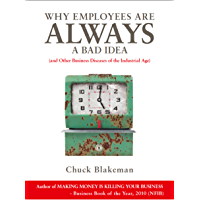 Why Employees Are Always A Bad Idea (English Edition)