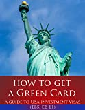 How to Get a Green Card: A Guide to USA