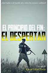 El despertar: El principio del fin. Libro 1 (Spanish Edition) Kindle Edition